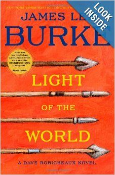 Light of the World: A Dave Robicheaux Novel - Lease Books - F BUR - Check Availability at: http://library.acaweb.org/search~S17?/tlight+of+the+world/tlight+of+the+world/1%2C4%2C7%2CB/frameset&FF=tlight+of+the+world+a+dave+robicheaux+novel&1%2C1%2C/indexsort=-