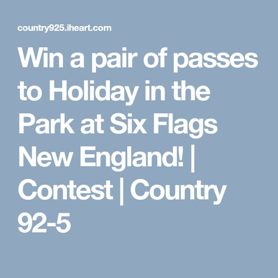 Win A Pair Of Passes To Holiday In The Park At Six Flags New England Contest Country 92 5 Six Flags New England England
