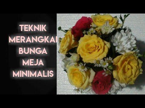 Teknik Merangkai Bunga Dekorasi Meja Tamu Minimalis Youtube Di 2020