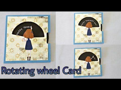 Rotating Wheel Card Card For Teacher S Day Youtube Teachers Day Card Teacher Cards Cards