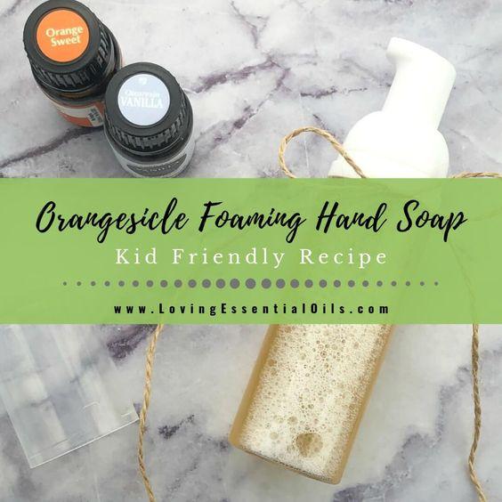 DIY Orangesicle Foaming Hand Soap Recipe - Kid Friendly