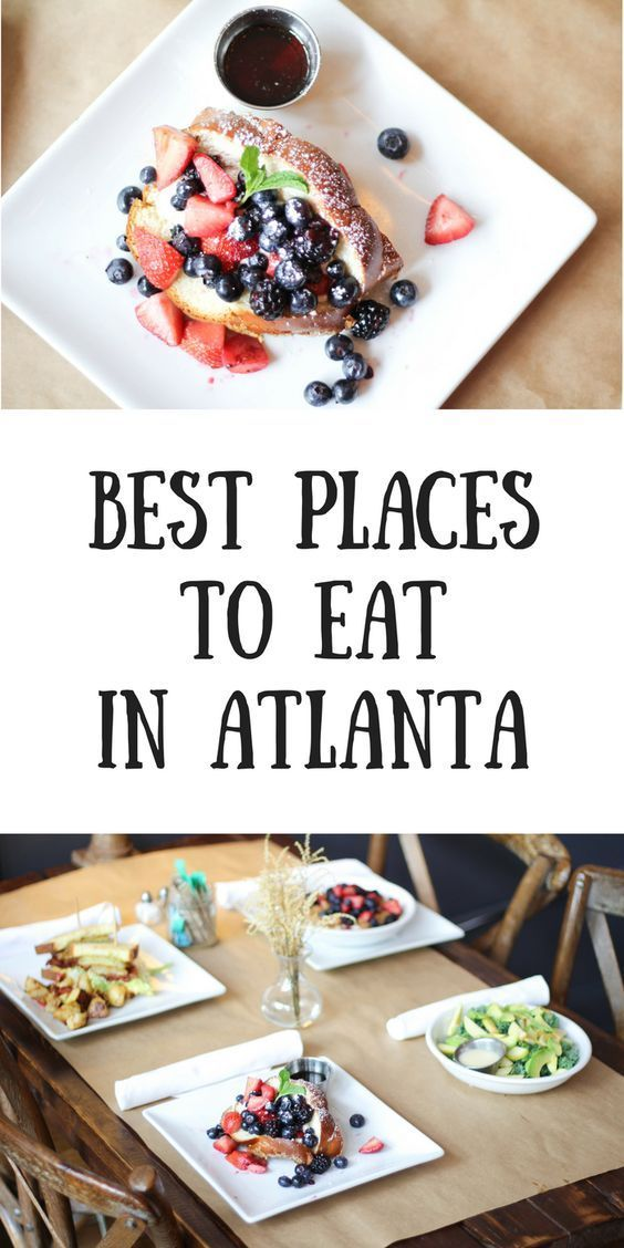 Atlanta Atlanta Eats Restaurants In Atlanta Dining In Atlanta Best Restaurants Date Night Restaurants Date Night Atlanta Eats Atlanta Food Places To Eat
