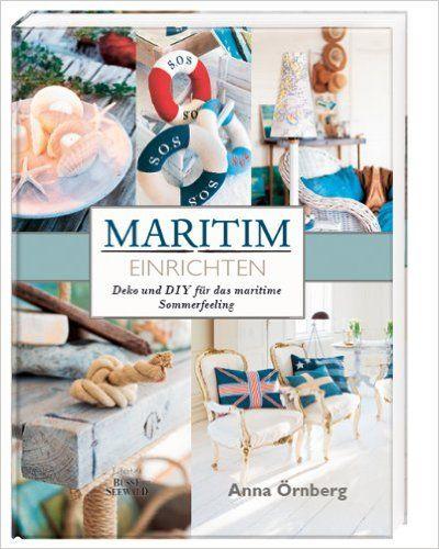 Maritim einrichten: Deko und DIY für das maritime Sommerfeeling ...