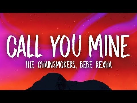 The Chainsmokers Bebe Rexha Call You Mine Lyrics Youtube I Never Regretted The Day I Called You Mine So Chainsmokers Cool Lyrics Chainsmokers Lyrics