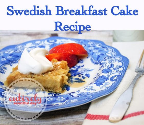 Swedish Breakfast Cake Recipe. Yummy breakfast that my kids love