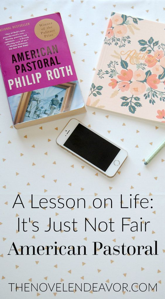 """In """"American Pastoral,"""" Philip Roth takes us on a journey to show that people are not easily controlled and life is not fair. - The Novel Endeavor"""