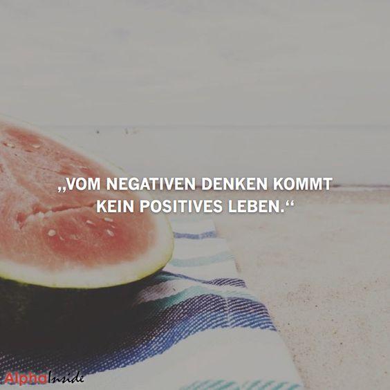 """JETZT FÜR DEN DAZUGEHÖRIGEN ARTIKEL ANKLICKEN!------------------------""""vom negativen denken kommt kein positives leben."""""""