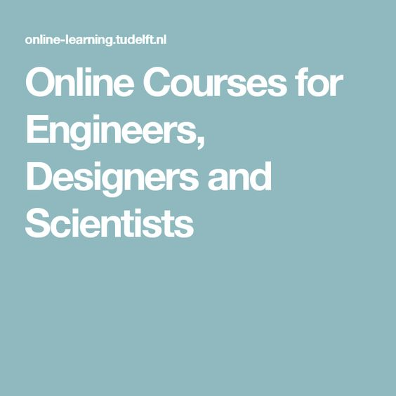Online Courses for Engineers, Designers and Scientists