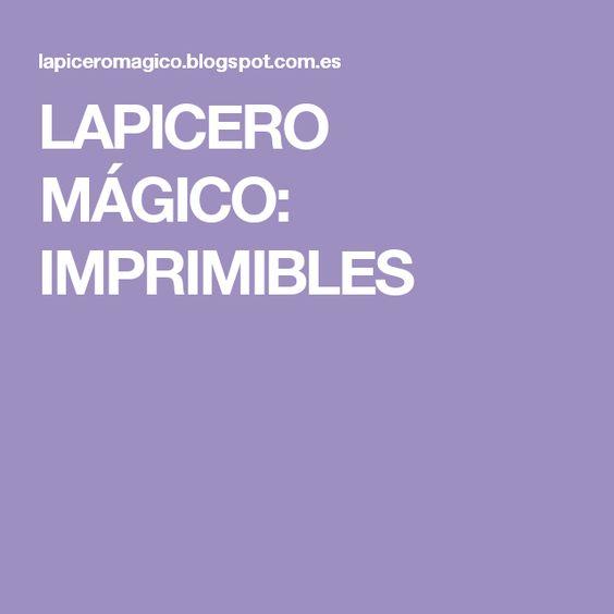 LAPICERO MÁGICO: IMPRIMIBLES