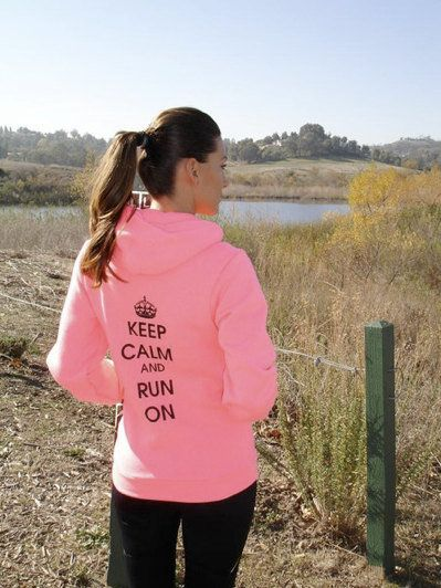 Keep Calm and Run On Hoody! I want this so bad!