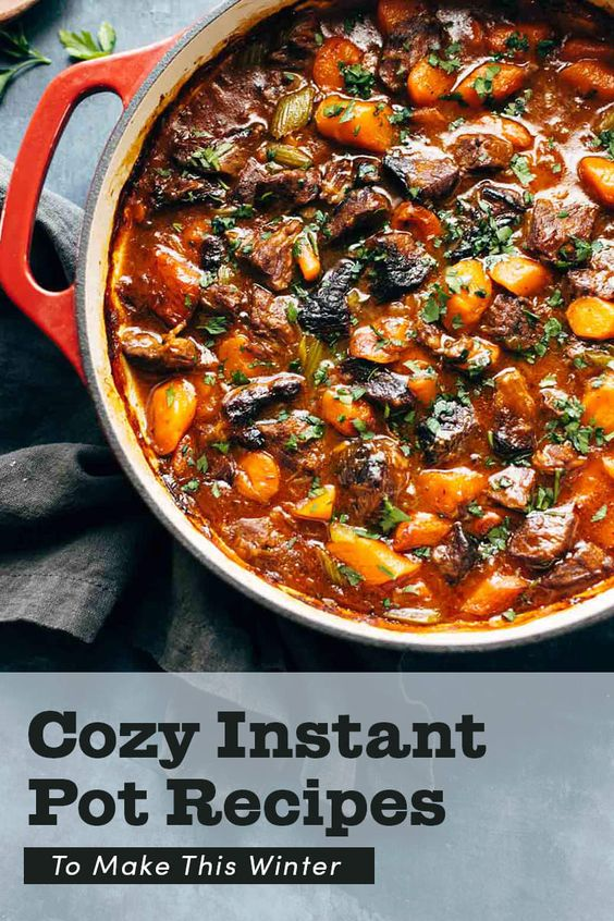 21 Easy And Comforting Instant Pot Recipes To Try This Winter