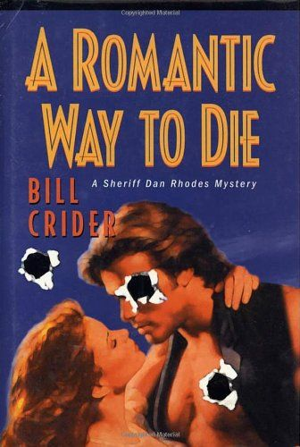 Review _ A Romantic Way to Die (Sheriff Dan Rhodes Mysteries No. 11) by Bill Crider