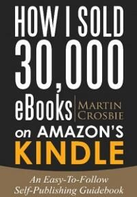 Martin Crosbie submitted How I Sold 30,000 eBooks on Amazon's Kindle-An Easy-To-Follow Self-Publishing Guidebook designed by Jun Ares. JF: Another designer that understands readers of books in this category, and shows it through her artful, no-nonsense design that makes the book's offer crystal clear. ★