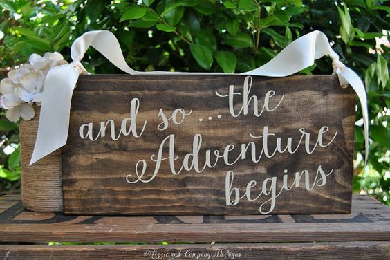 And So The Adventure Begins SiGn - RiNg BeaReR SiGn - SWeeTHeaRT SiGn - PhoTo PRoP -Calligraphy Sign - Rustic and Stained - 15 X 7