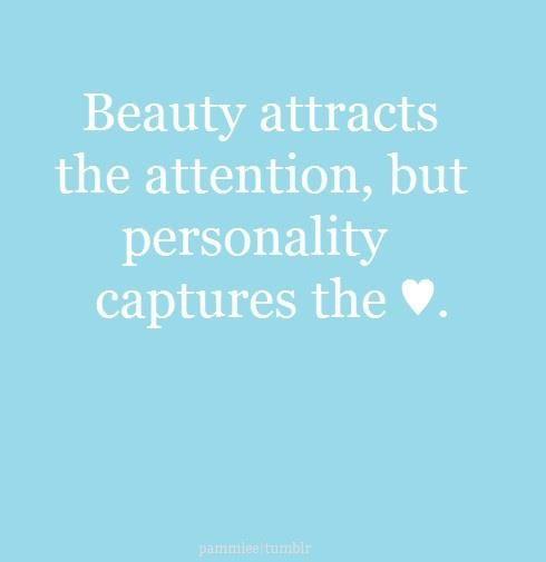 """""""La belleza atrae la atencion,pero la personalidad captura el ♥"""""""