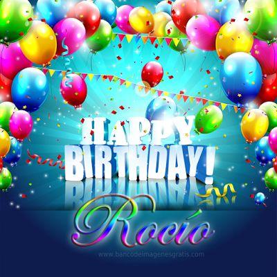 Postales de cumpleaños con nombres y apodos: Happy Birthday Rocío.