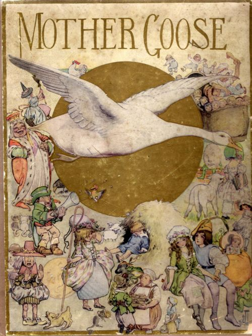 """1913 Cloth Book Cover ~ """"Mother Goose"""" by Fanny Young Cory (1877-1972), American Artist & Illustrator .... Published by Bobbs-Merrill, New York ...."""
