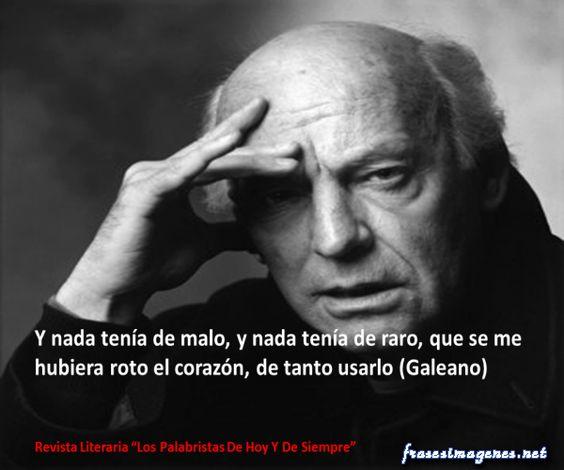20 Frases De Amor De Eduardo Galeano: Eduardo Galeano Frases