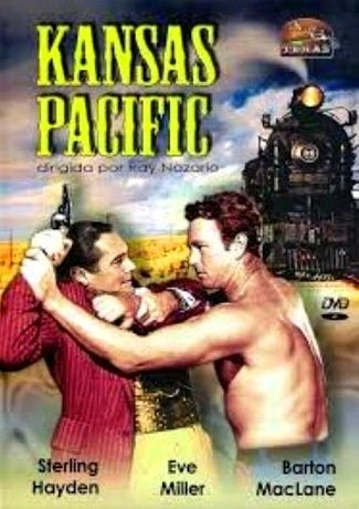 Kansas Pacific - 1953 - Ray Nazarro: