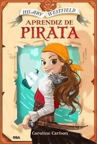 Aprendiz de pirata, de Caroline Carlson - Editorial: RBA - Signatura: J CAR apr - Código de barras: 3288648