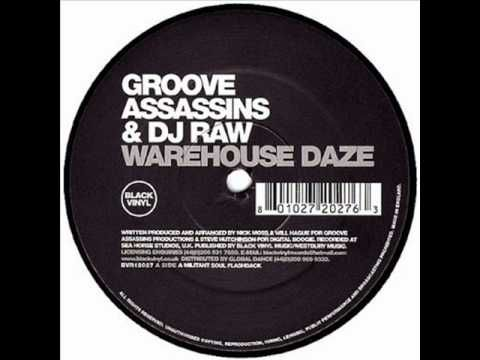 1 Groove Assassins Dj Raw Warehouse Daze Youtube Groove Daze Dj