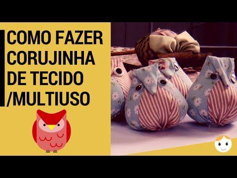 COMO FAZER CORUJA MULTIUSO, CHAVEIRO OU ACESSÓRIO DE TECIDO/PANO - YouTube