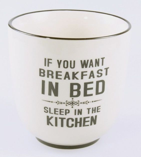 Kaffeebecher MUG Kaffeetasse - If you want breakfast in bed sleep in the kitchen in Möbel & Wohnen, Kochen & Genießen, Gedeckter Tisch | eBay