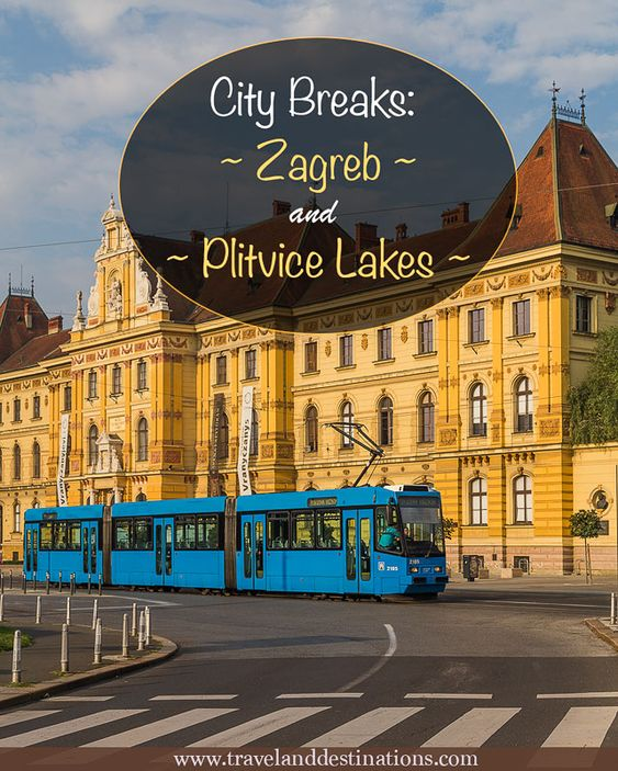 City Breaks Guide For Visiting Zagreb And Plitvice Lakes Croatia Eastern Europe Travel Plitvice Lakes Croatia Travel