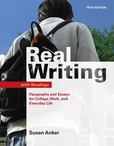 Bestseller Books Online Real Writing with Readings: Paragraphs and Essays for College, Work, and Everyday Life Susan Anker $66.49  - http://www.ebooknetworking.net/books_detail-0312539045.html