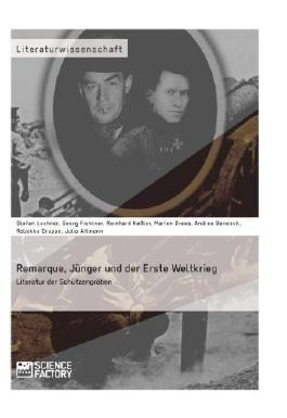 Stefan Lochner, Georg Fichtner: Remarque, Jünger und der erste Weltkrieg. Literatur im Schützengraben 2013 LB 4