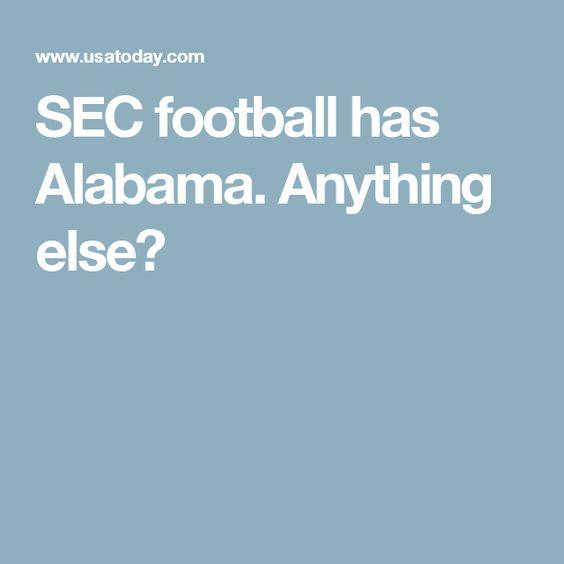 SEC football has Alabama. Anything else?
