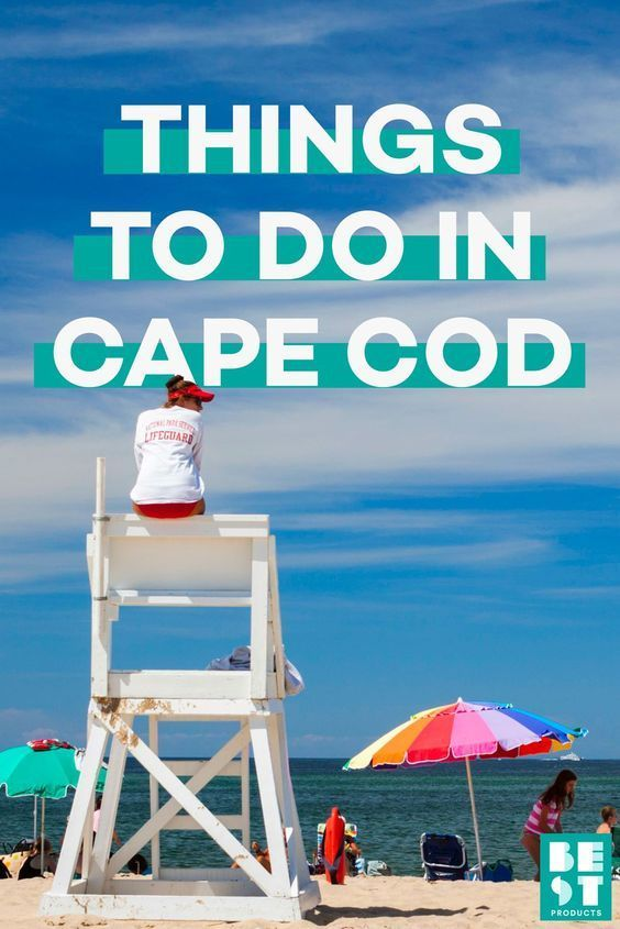 The Best Things To Do In Cape Cod New England S Summer Playground