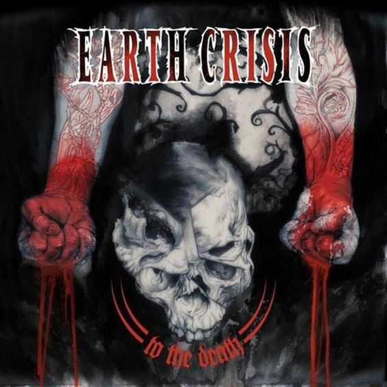 Earth Crisis To The Death