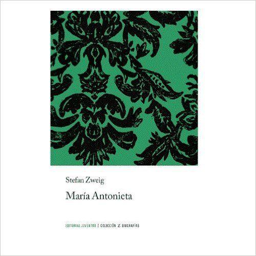 Z Maria Antonieta (BIOGRAFIAS): Amazon.es: Stefan Zweig: Libros