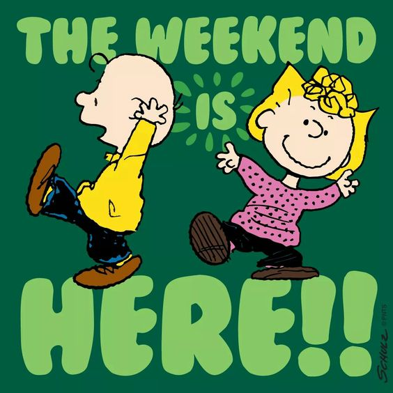 The weekend is here!: