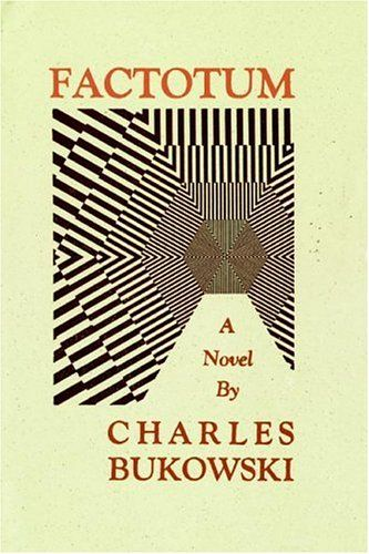 The first Bukowski book I ever read, and easily my favorite. It's deceptively casual in prose and plot, but it's a novel that will stay with you long after you finish the tragically hilarious final chapter.