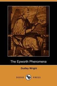 The Epworth Phenomena: Paranormal Experiences From The Journal Of John Wesley