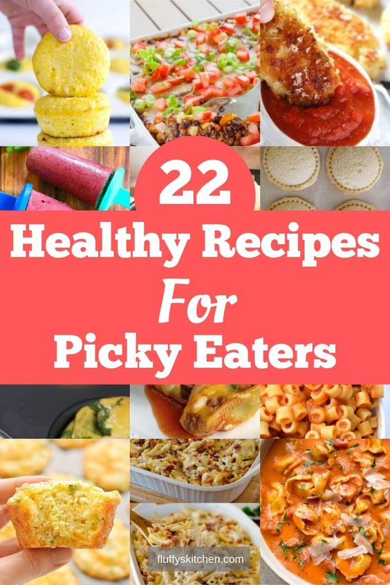 22 Healthy Recipes For Picky Eaters