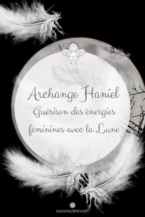 Archange Haniel Guerison Du Feminin Avec La Lune Archange Haniel Archange Anges Et Archanges
