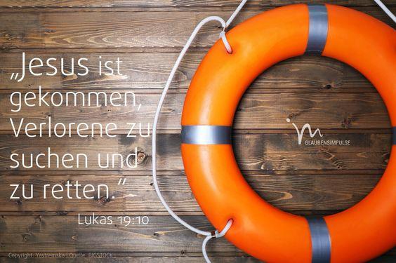 """""""Der #Menschensohn ist #gekommen, Verlorene zu #suchen und zu #retten.«"""" #Lukas 19:10 #glaubensimpulse"""