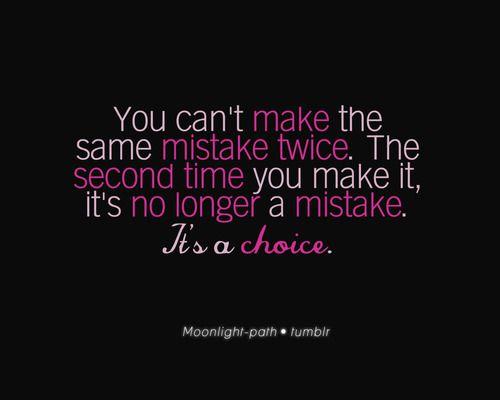 Mistake or choice?