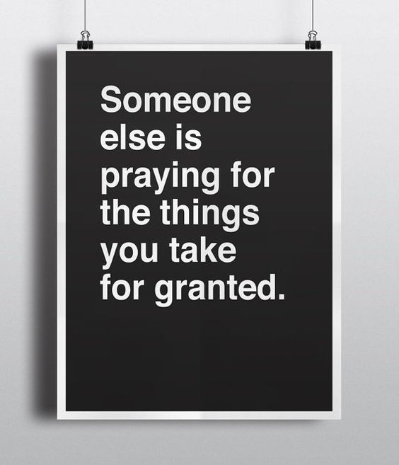 Someone Else is Praying For The Things You Take For Granted - Printable Poster - Digital Art, Downlo