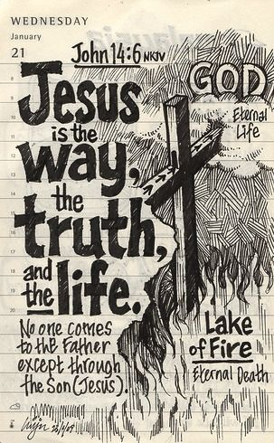Jesus is the way, the truth and the life…: