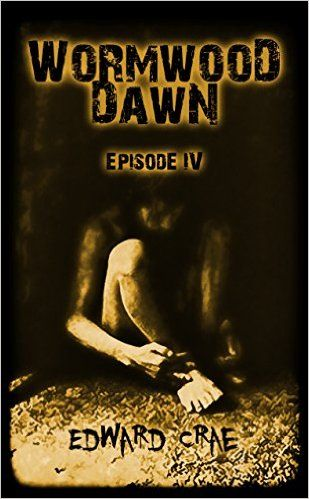 Brian's Book Blog Review of Wormwood Dawn Episode IV by Edward Crae | The end of the world wasn't enough... now he's trapped. 4.5 out or 5 stars.