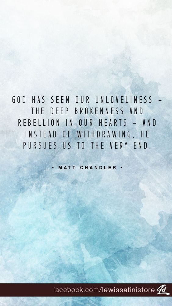 God has seen our unloveliness - the deep brokenness and rebellion in our hearts - and instead of withdrawing, He pursues us to the very end.  - Matt Chandler -  Postcard available at https://www.zazzle.com/our_unloveliness_postcard-239551337646667759  #postcard #MattChandler #brokenness #unloveliness #rebellion #Jesus #Christ #withdrawing