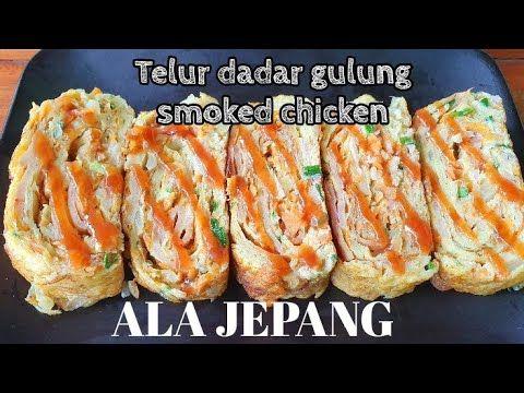 Telur Gulung Smoked Chicken Ala Jepang Istimewa Tapi Sederhana Youtube Telur Gulung Telur Sederhana