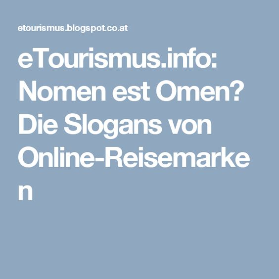 eTourismus.info: Nomen est Omen? Die Slogans von Online-Reisemarken