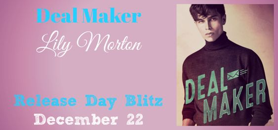 ~Release Blitz~Deal Maker by Lily Morton~
