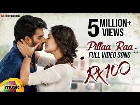 Pillaa Raa Video Song Rx 100 Songs 100 Songs Songs Movie Songs