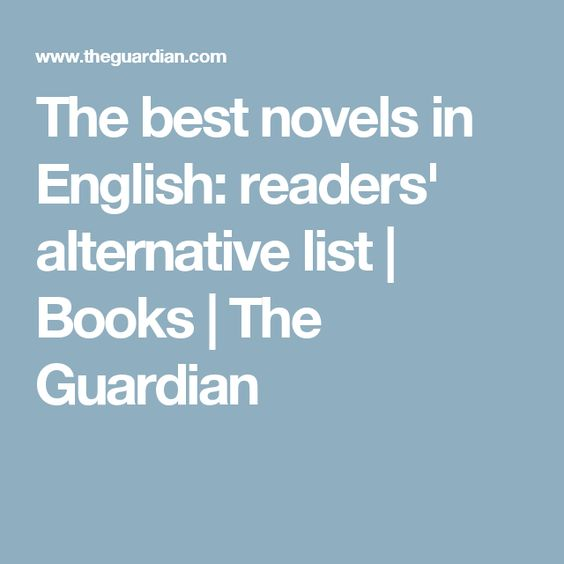 The best novels in English: readers' alternative list   Books   The Guardian